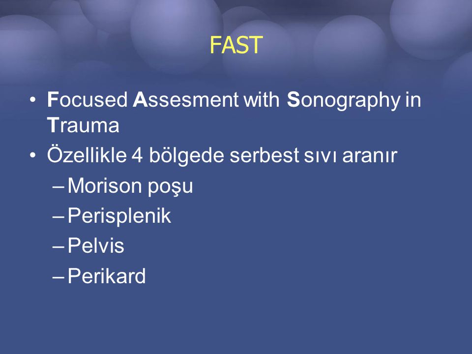 FAST Focused Assesment with Sonography in Trauma
