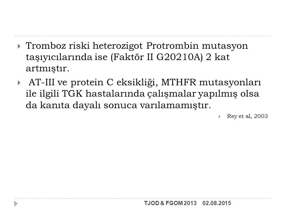 Tromboz riski heterozigot Protrombin mutasyon taşıyıcılarında ise (Faktör II G20210A) 2 kat artmıştır.