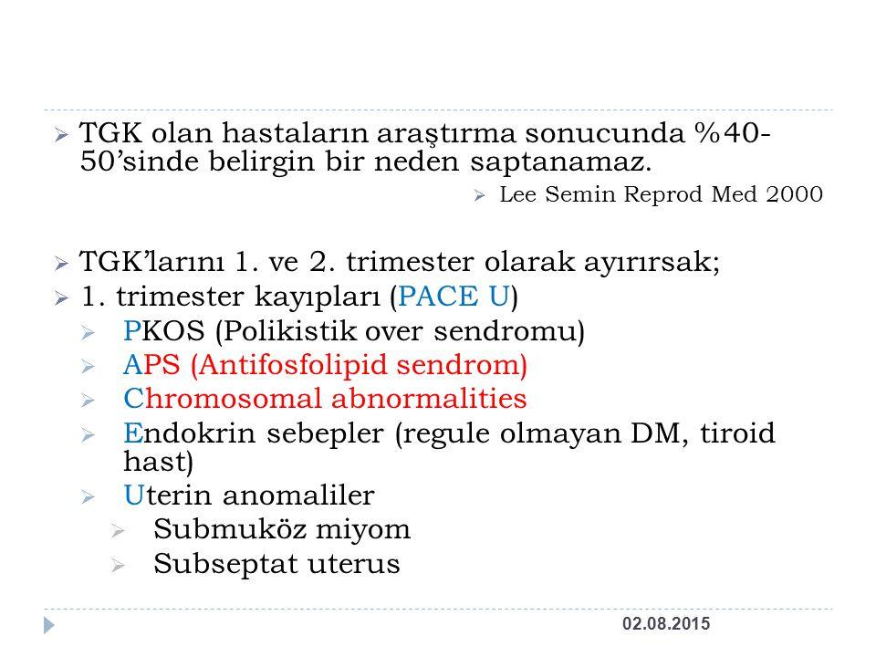 TGK'larını 1. ve 2. trimester olarak ayırırsak;