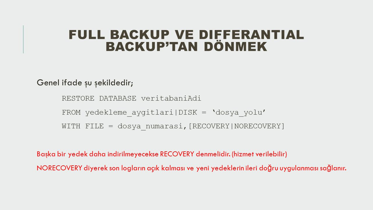 Full Backup ve DIfferantIal Backup'tan Dönmek