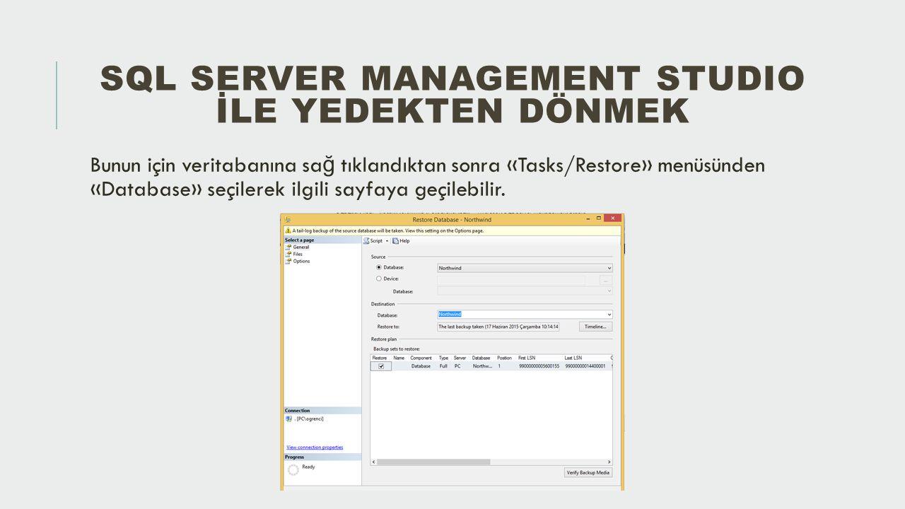 SQL Server Management StudIo İle Yedekten Dönmek