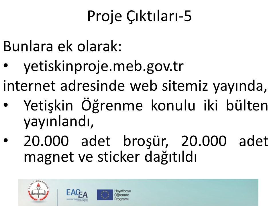 Proje Çıktıları-5 Bunlara ek olarak: yetiskinproje.meb.gov.tr