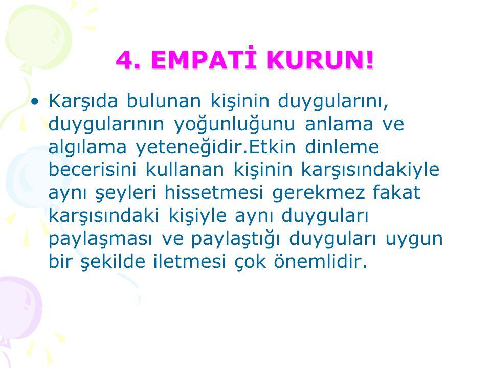 4. EMPATİ KURUN!