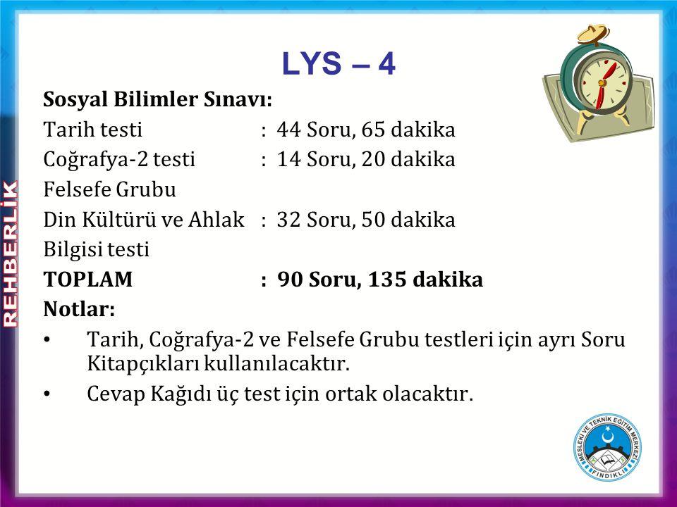LYS – 4 Sosyal Bilimler Sınavı: Tarih testi : 44 Soru, 65 dakika