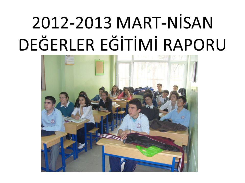 2012-2013 MART-NİSAN DEĞERLER EĞİTİMİ RAPORU