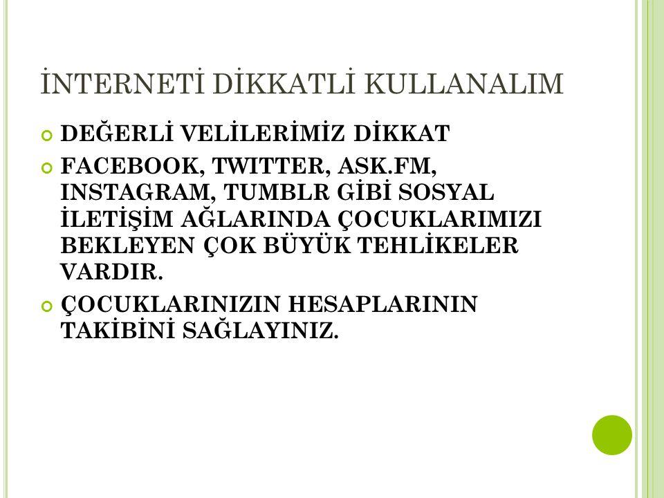İNTERNETİ DİKKATLİ KULLANALIM