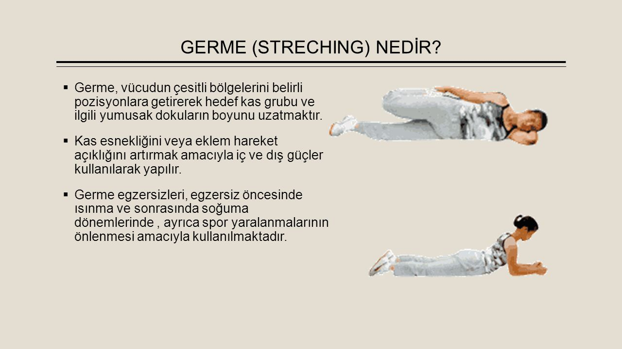 GERME (STRECHING) NEDİR