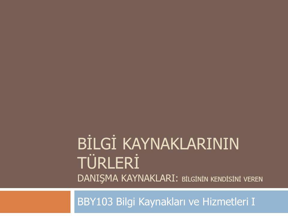 BBY103 Bilgi Kaynakları ve Hizmetleri I