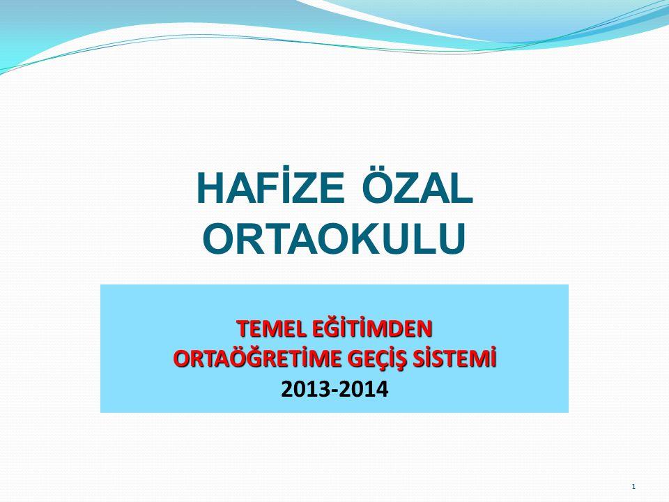 TEMEL EĞİTİMDEN ORTAÖĞRETİME GEÇİŞ SİSTEMİ 2013-2014