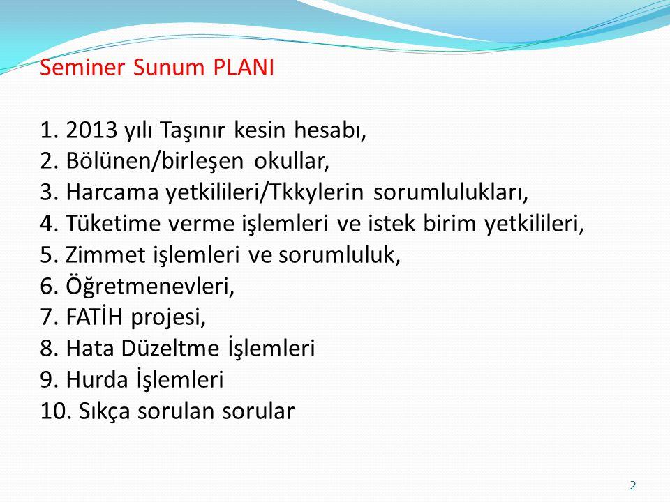Seminer Sunum PLANI 1. 2013 yılı Taşınır kesin hesabı, 2