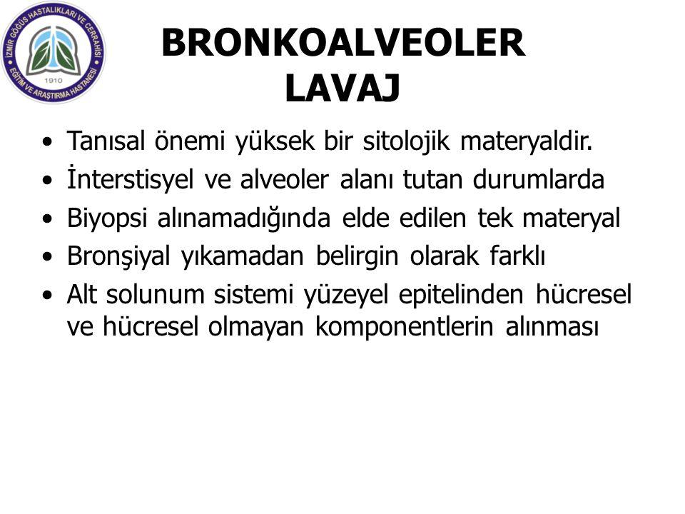 BRONKOALVEOLER LAVAJ Tanısal önemi yüksek bir sitolojik materyaldir.