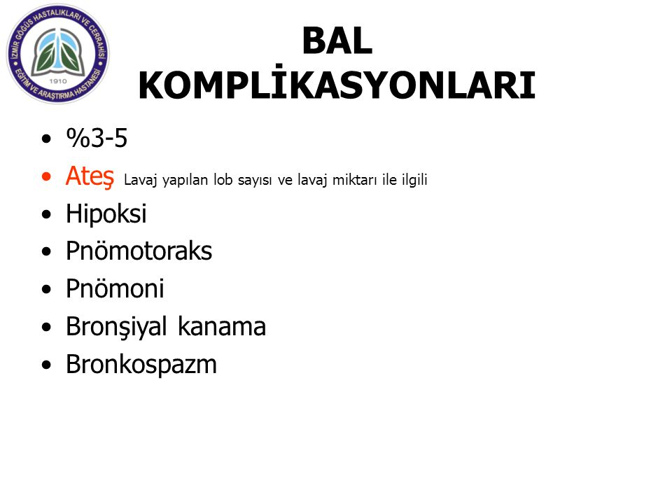 BAL KOMPLİKASYONLARI %3-5