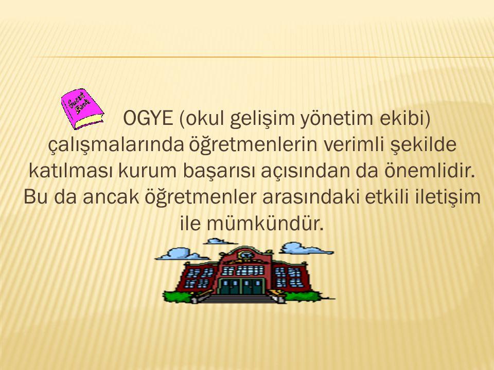 OGYE (okul gelişim yönetim ekibi) çalışmalarında öğretmenlerin verimli şekilde katılması kurum başarısı açısından da önemlidir.