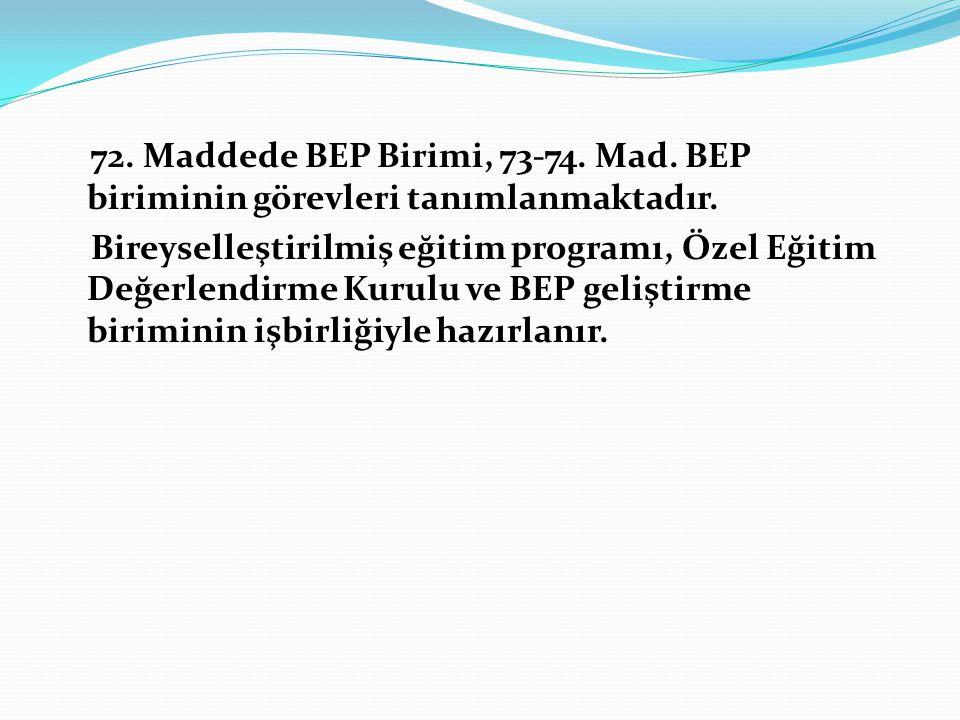 72. Maddede BEP Birimi, 73-74. Mad