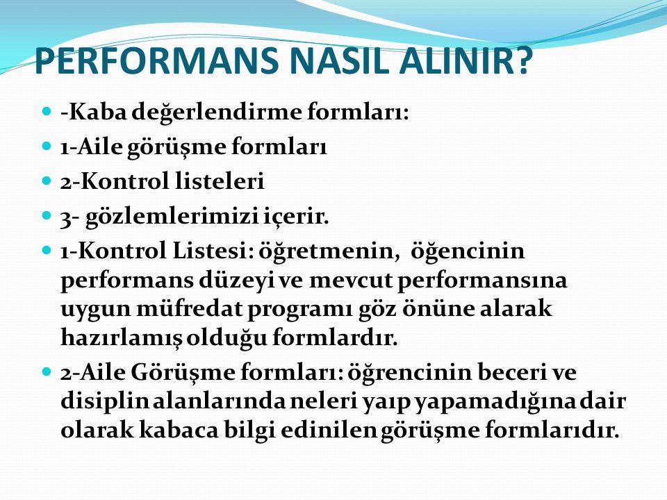 PERFORMANS NASIL ALINIR