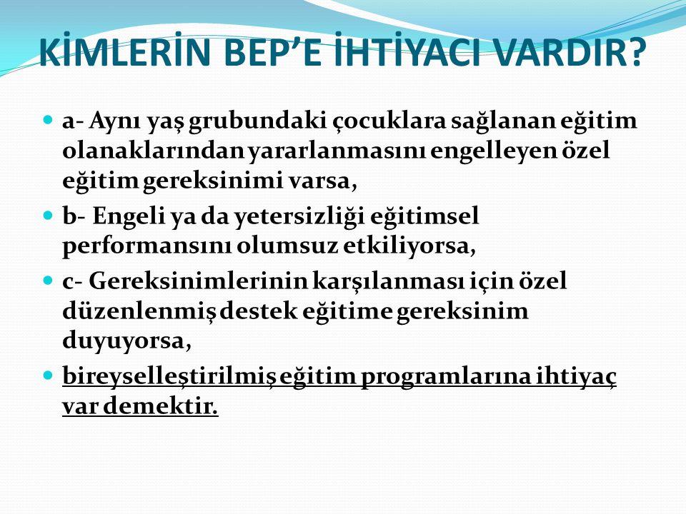 KİMLERİN BEP'E İHTİYACI VARDIR