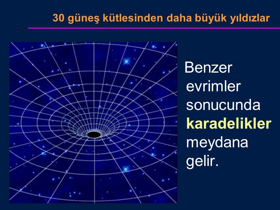 30 güneş kütlesinden daha büyük yıldızlar