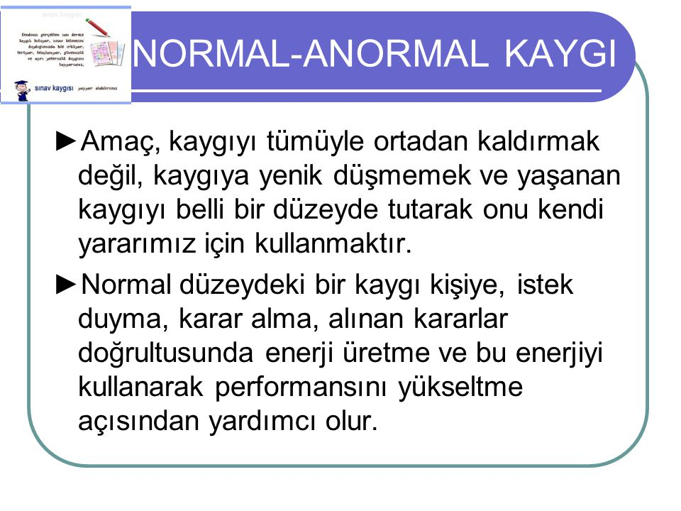 NORMAL-ANORMAL KAYGI