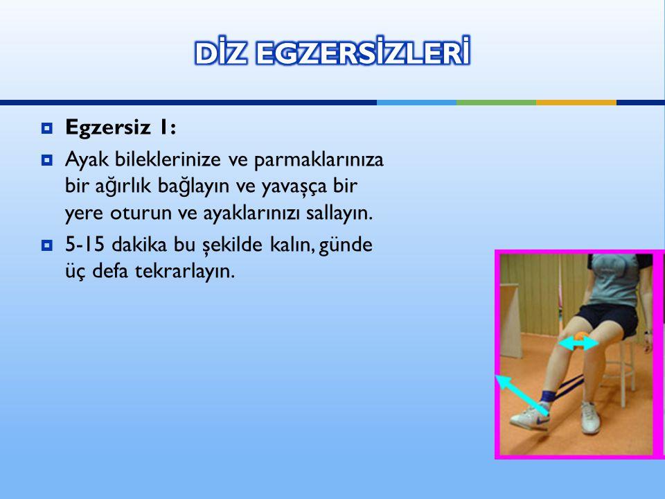 DİZ EGZERSİZLERİ Egzersiz 1: