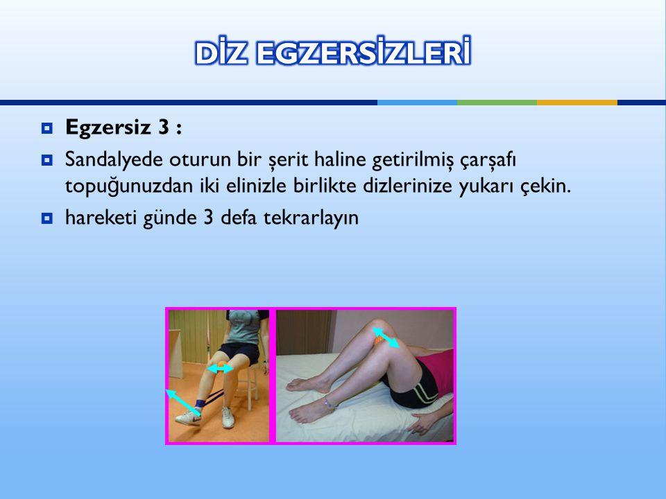 DİZ EGZERSİZLERİ Egzersiz 3 :