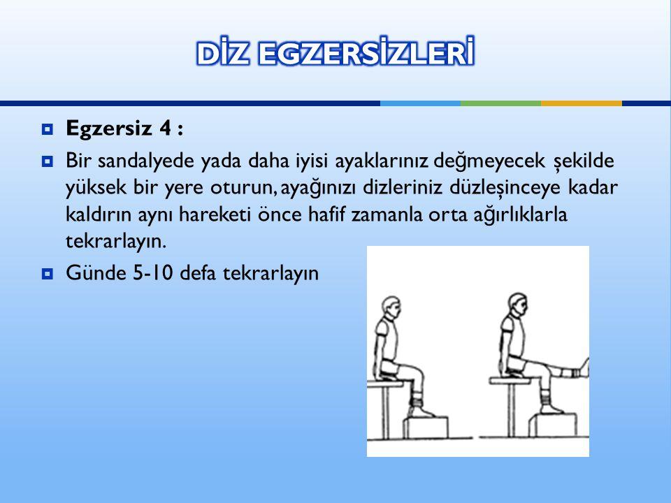 DİZ EGZERSİZLERİ Egzersiz 4 :