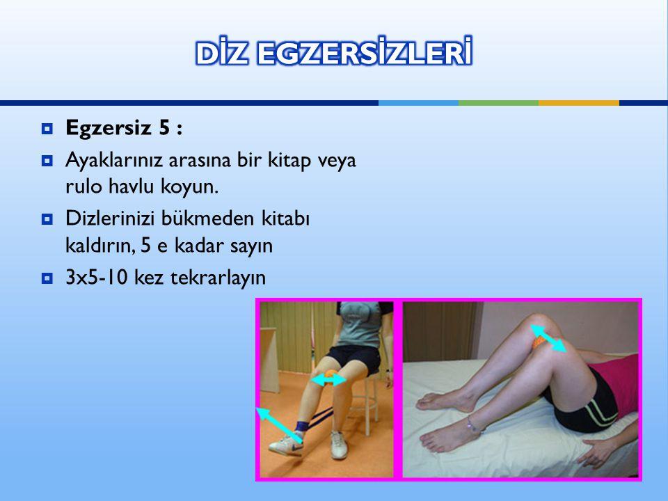 DİZ EGZERSİZLERİ Egzersiz 5 :