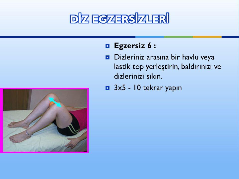 DİZ EGZERSİZLERİ Egzersiz 6 :