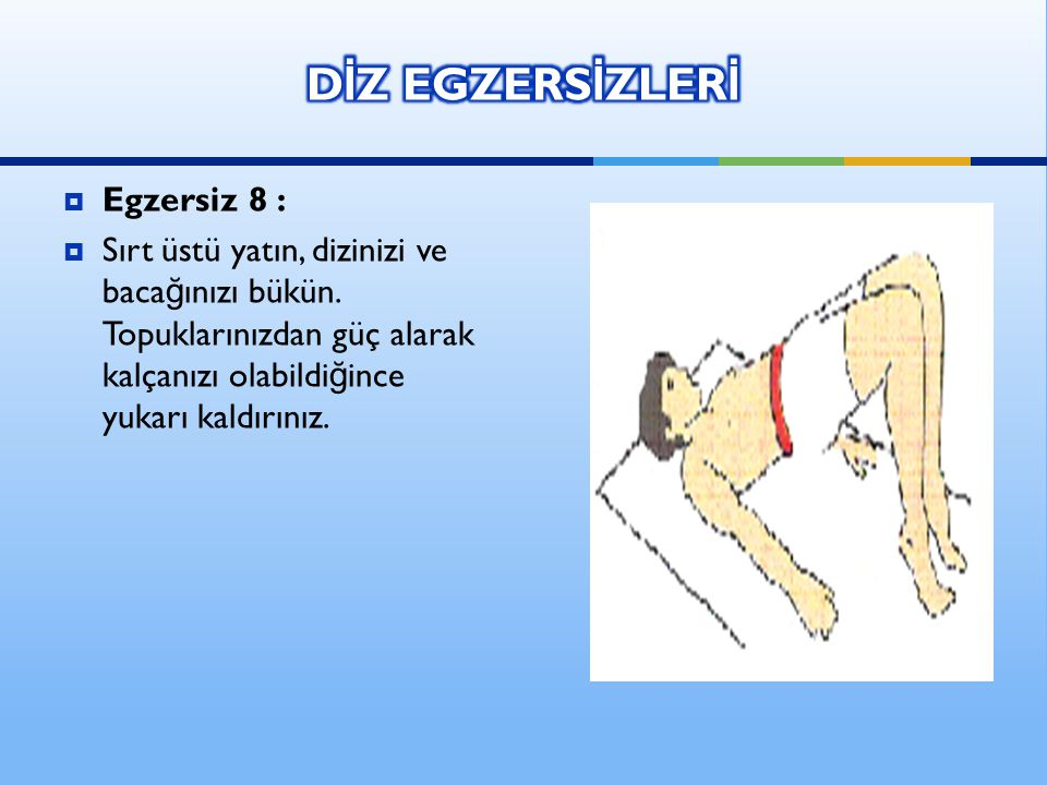 DİZ EGZERSİZLERİ Egzersiz 8 :