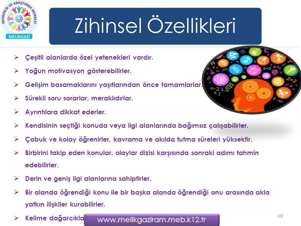 www.melikgaziram.meb.k12.tr Çeşitli alanlarda özel yetenekleri vardır.