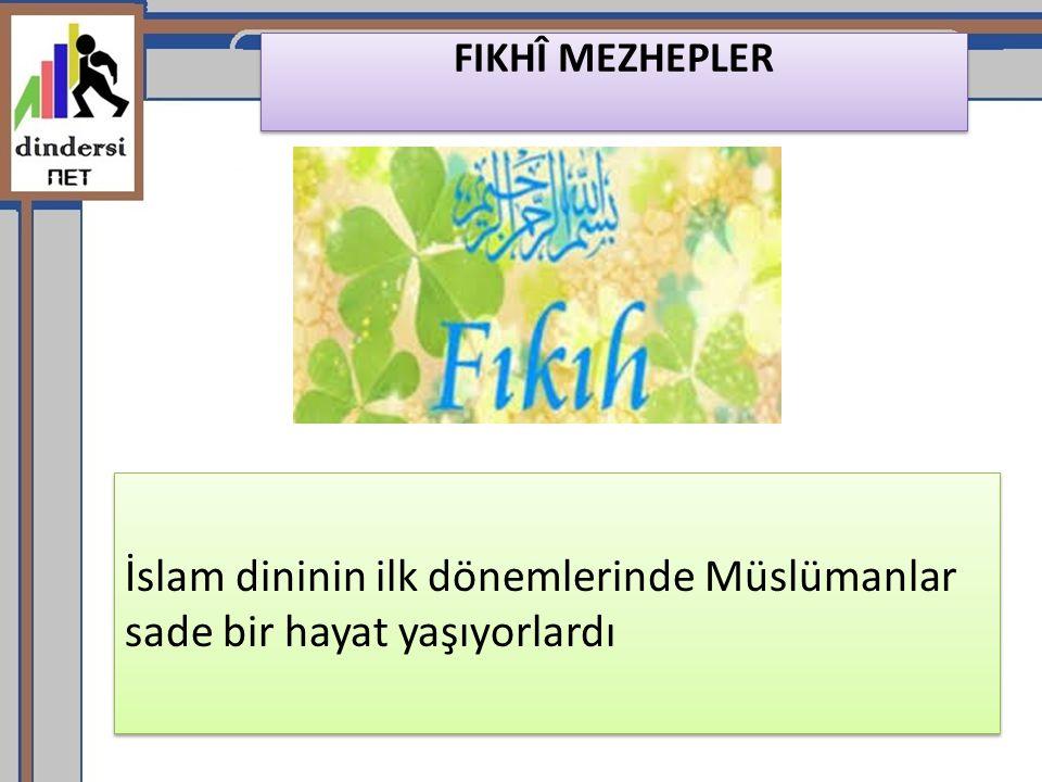 İslam dininin ilk dönemlerinde Müslümanlar sade bir hayat yaşıyorlardı