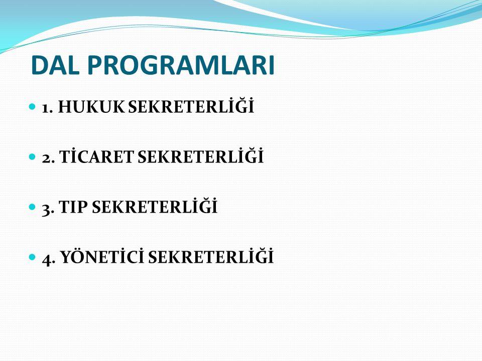 DAL PROGRAMLARI 1. HUKUK SEKRETERLİĞİ 2. TİCARET SEKRETERLİĞİ