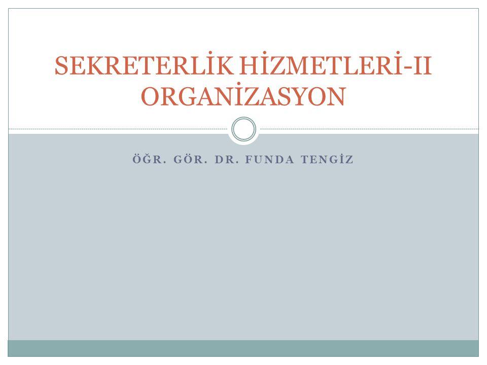 SEKRETERLİK HİZMETLERİ-II ORGANİZASYON