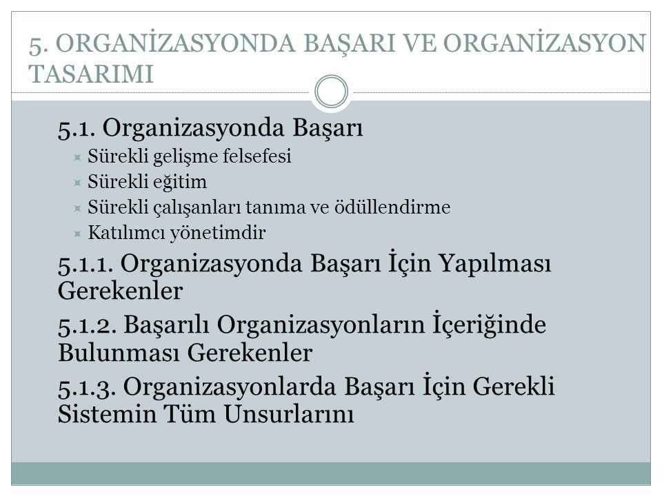 5. ORGANİZASYONDA BAŞARI VE ORGANİZASYON TASARIMI