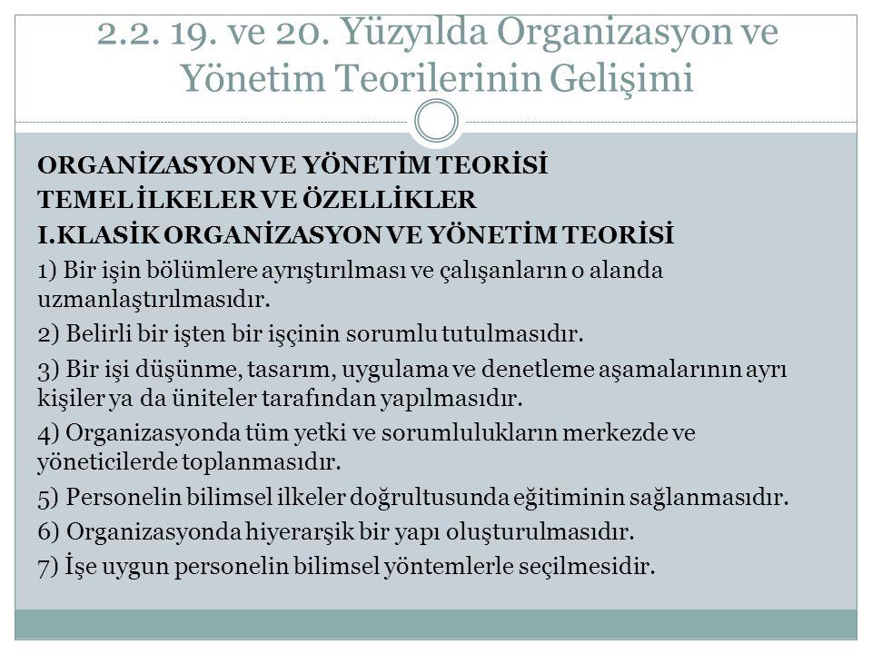 2.2. 19. ve 20. Yüzyılda Organizasyon ve Yönetim Teorilerinin Gelişimi