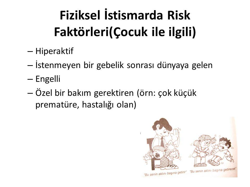 Fiziksel İstismarda Risk Faktörleri(Çocuk ile ilgili)