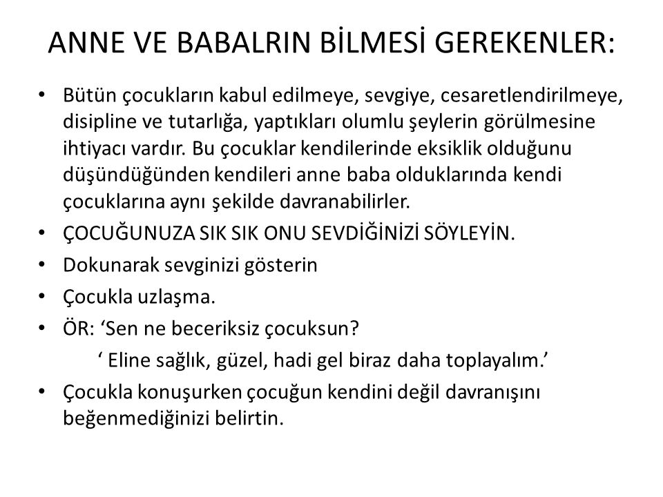 ANNE VE BABALRIN BİLMESİ GEREKENLER: