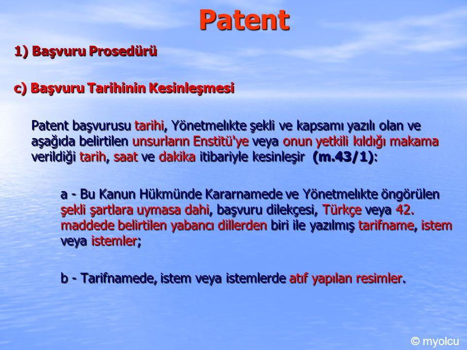 Patent 1) Başvuru Prosedürü c) Başvuru Tarihinin Kesinleşmesi