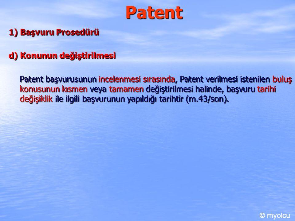 Patent 1) Başvuru Prosedürü d) Konunun değiştirilmesi