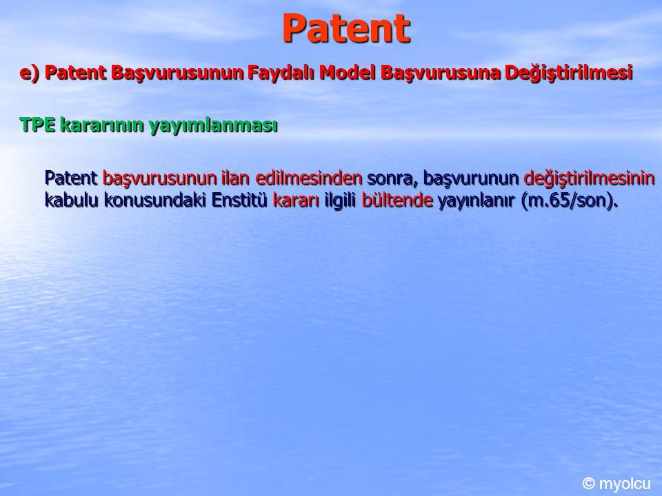 Patent e) Patent Başvurusunun Faydalı Model Başvurusuna Değiştirilmesi