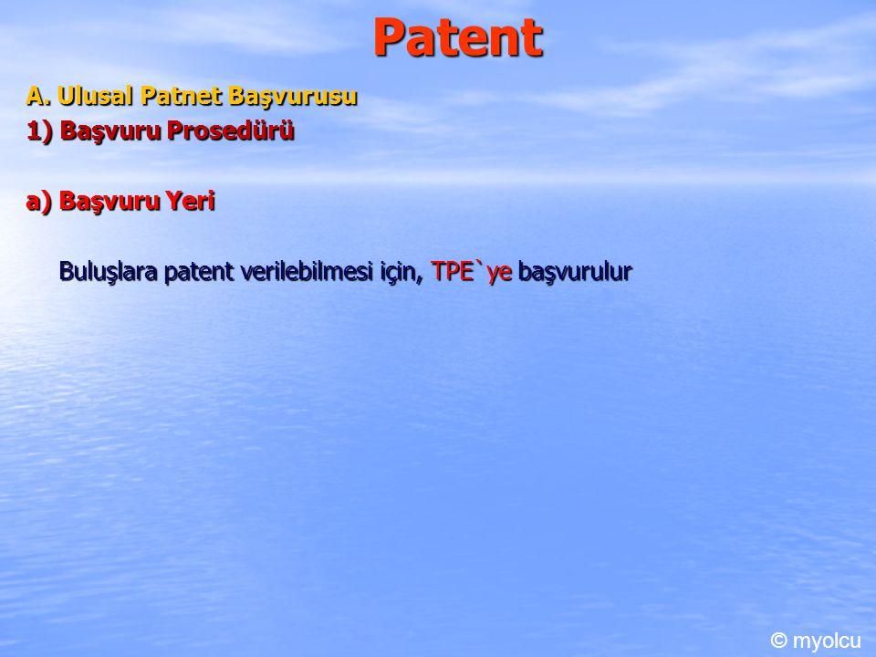 Patent A. Ulusal Patnet Başvurusu 1) Başvuru Prosedürü a) Başvuru Yeri
