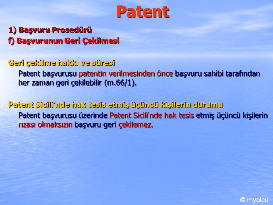 Patent 1) Başvuru Prosedürü f) Başvurunun Geri Çekilmesi