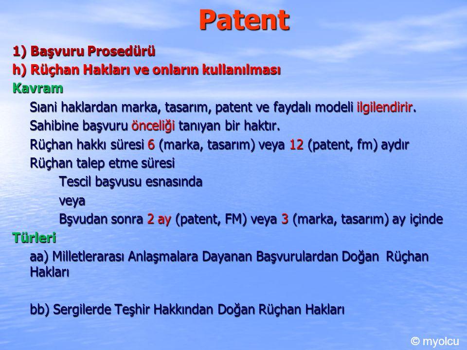 Patent 1) Başvuru Prosedürü h) Rüçhan Hakları ve onların kullanılması