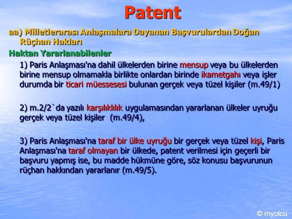 Patent aa) Milletlerarası Anlaşmalara Dayanan Başvurulardan Doğan Rüçhan Hakları. Haktan Yararlanabilenler.