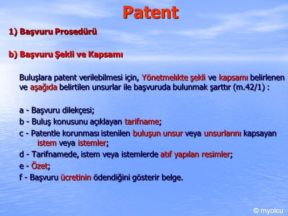 Patent 1) Başvuru Prosedürü b) Başvuru Şekli ve Kapsamı