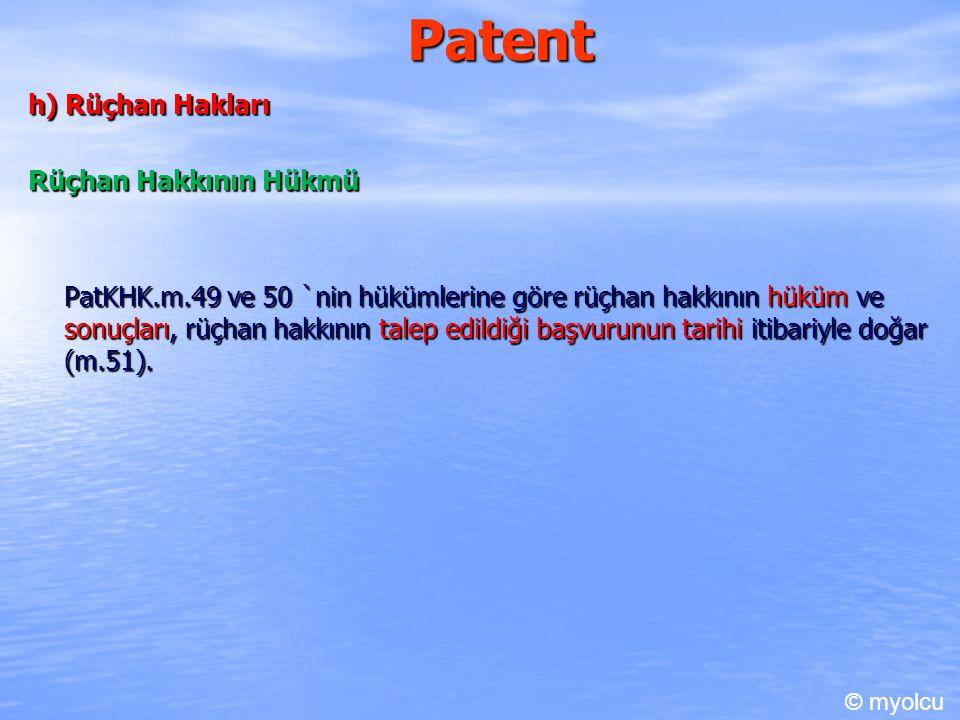Patent h) Rüçhan Hakları Rüçhan Hakkının Hükmü
