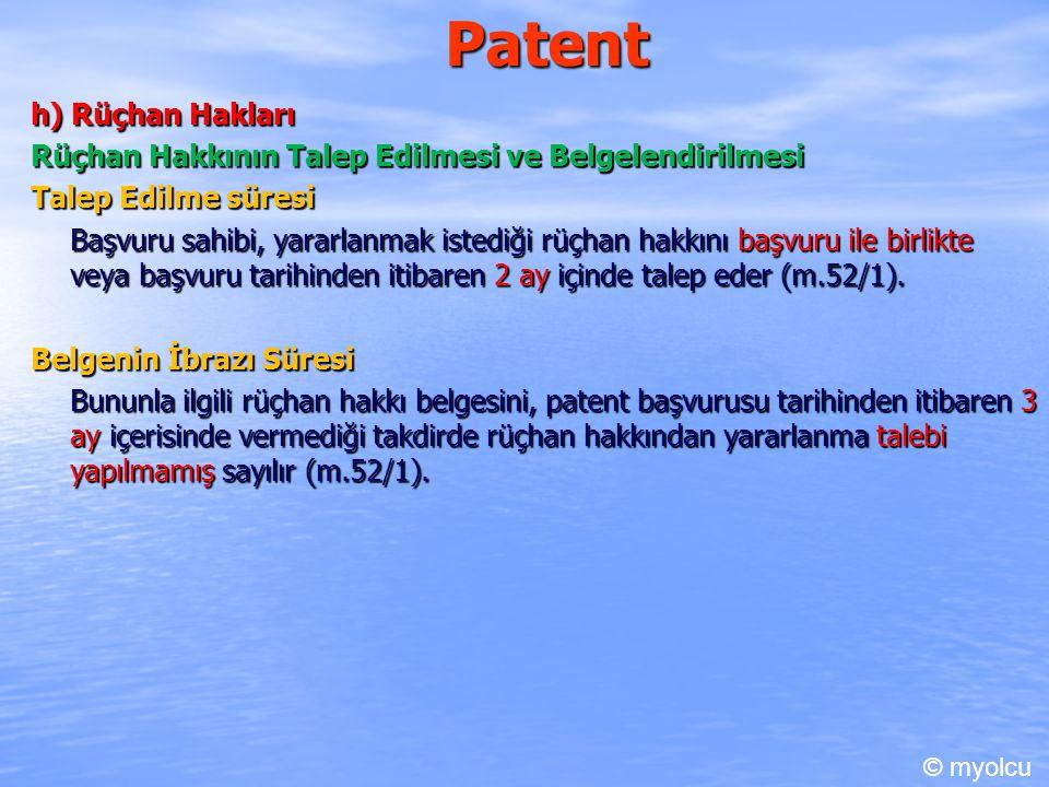 Patent h) Rüçhan Hakları