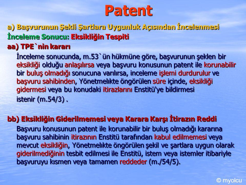 Patent a) Başvurunun Şekli Şartlara Uygunluk Açısından İncelenmesi