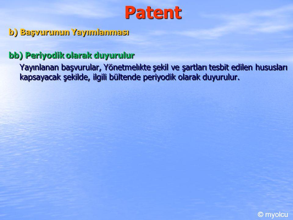 Patent b) Başvurunun Yayımlanması bb) Periyodik olarak duyurulur