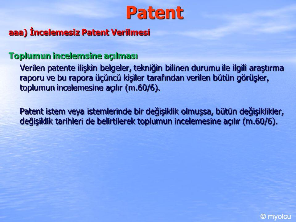 Patent aaa) İncelemesiz Patent Verilmesi Toplumun incelemsine açılması