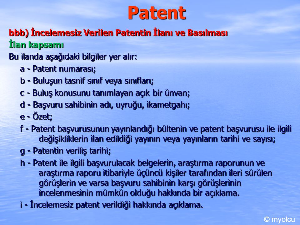 Patent bbb) İncelemesiz Verilen Patentin İlanı ve Basılması